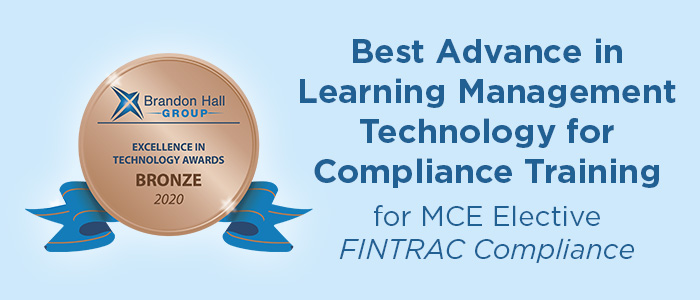 RECO wins Brandon Hall Bronze Award for Best Advance in Learning Management Technology for Compliance Training for MCE elective FINTRAC Compliance.