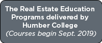 The Real Estate Education Programs delivered by Humber College Starting September 2019