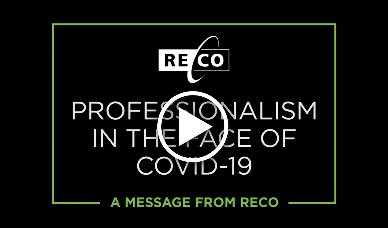 Watch RECO's video message about staying professional in the face of COVID-19.