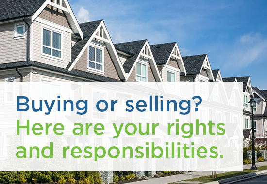 Buying or selling? Here are your rights and responsibilities.